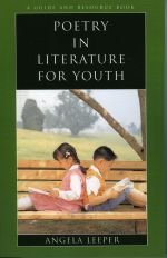 Poetry in Literature for Youth - Angela Leeper