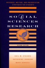 Social Sciences Research : Research, Writing, and Presentation Strategies for Students - Gail M. Staines