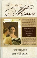 The Distant Mirror : Reflections on Young Adult Historical Fiction - Joanne Brown