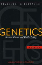 Genetics : Science, Ethics, and Public Policy