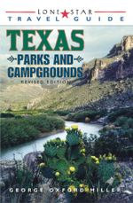 Lone Star Guide to Texas Parks and Campgrounds - George Oxford Miller