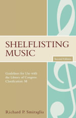Shelflisting Music : Guidelines for Use with the Library of Congress Classification: M - Richard P. Smiraglia
