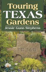 Touring Texas Gardens - Jessie Gunn Stephens