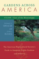 Gardens Across America, East of the Mississippi : The American Horticulatural Society's Guide to American Public Gardens and Arboreta - John H. Russell