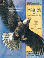 Eagles : Hunters of the Sky: A Story and Activities - Ann Cooper