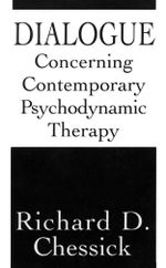 Dialogue Concerning Contemporary Psychodynamic Therapy - Richard D. Chessick