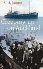 Creeping Up on Auckland - Courtenay Latimer
