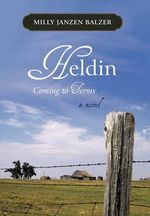 Heldin : Coming to Terms - Milly Janzen Balzer