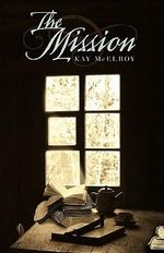 The Mission - Kay McElroy
