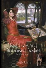 Past Lives and Borrowed Bodies : The Afterlife Series - Bambi Harris