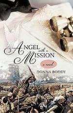 Angel With a Mission : A Novel - Donna Boddy