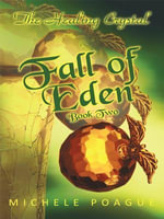 Fall of Eden : The Healing Crystal, Book Two - Michele Poague