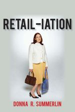 RETAIL-iation : Serious and Humorous Observations on Bad Shopping Behavior - Donna R. Summerlin