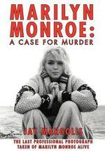 Marilyn Monroe : A Case for Murder - Jay Margolis