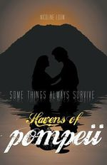 Havens of Pompeii : Some Things Always Survive - Nicoline Louw