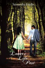 Lover's Life Past - Samantha Friello