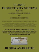 Classic Productivity Systems for the Assembly Manufacturer or Distribution Center : How Efficient is Your Operation? Take our Quiz and See! -  JD Gray Associates