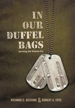 In Our Duffel Bags : Surviving the Vietnam Era - Richard C. Geschke