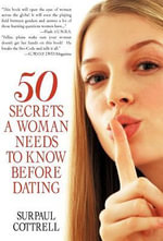 Fifty Secrets a Woman Needs to Know Before Dating - Surpaul Cottrell