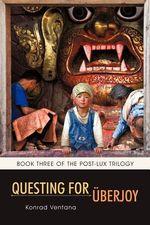 Questing for Berjoy : Book Three of the Post-Lux Trilogy - Konrad Ventana