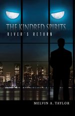 The Kindred Spirits : River's Return - Melvin A. Taylor