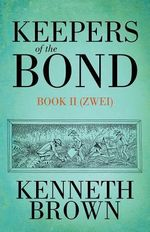 Keepers of the Bond II (Zwei) - Kenneth Brown