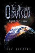 The Antarean Odyssey : Assignment Earth - Inge Blanton