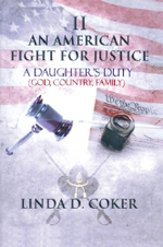 An American Fight for Justice Part 2 : A Daughter's Duty - Linda D. Coker