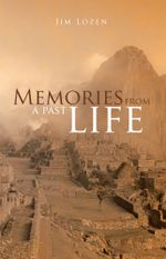Memories from a Past Life - Jim Lozen