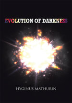 Evolution of Darkness - Hyginus Mathurin