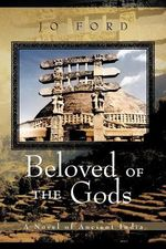 Beloved of the Gods : A Novel of Ancient India - Jo Ford