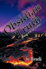 Obsidian Truth : Remnants of the Soul's Exposure - Kwuelii
