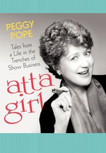 Atta Girl : Tales from a Life in the Trenches of Show Business - Peggy Pope