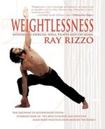 Weightlessness : Integrated Exercise: Yoga, Pilates, and Chi Kung - Ray Rizzo