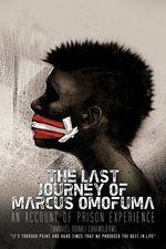 The Last Journey of Marcus Omofuma : An Account of Prison Experience - Emmanuel Obinali Chukwujekwu