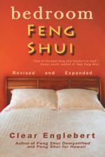 Bedroom Feng Shui : Revised Edition - Clear Englebert
