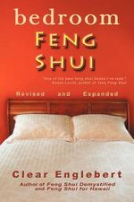 Bedroom Feng Shui : Revised Edition - Clear Englebert