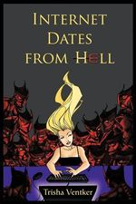 Internet Dates from Hell - Trisha Ventker