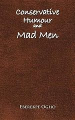 Conservative Humour and Mad Men - Eberekpe Ogho