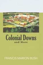 Colonial Downs and More - Francis Marion Bush