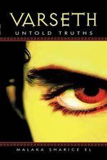 Varseth : Untold Truths - Malaka Sharice El