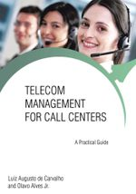 Telecom Management for Call Centers : A Practical Guide - Luiz Augusto de Carvalho