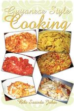 Guyanese Style Cooking : Volume Two in the Challenged Chef Cookbook Series - Bibi Sazieda Jabar