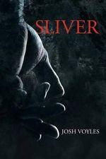 Sliver - Josh Voyles