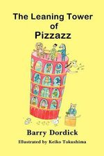 The Leaning Tower of Pizzazz - Barry Dordick