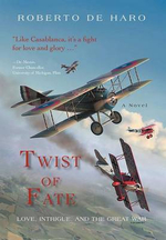 Twist of Fate : Love, Intrigue, and the Great War - Roberto De Haro