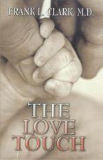 The Love Touch - Frank L. Clark M.D.