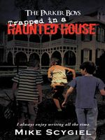 The Parker Boys Trapped in a Haunted House - Mike Scygiel