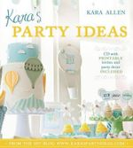 Kara's Party Ideas :  An Eater's Manual - Kara Allen