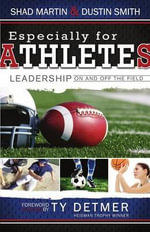 Especially for Athletes : Leadership on and Off the Field - Shad Martin